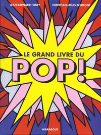Jean-Bernard Hebey et Christian-Louis Eclimont - Le grand livre du pop !.