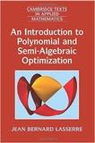 Jean Bernard Lasserre - An Introduction to Polynomial and Semi-Algebraic Optimization.