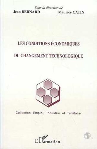 Jean Bernard et Maurice Catin - Les conditions économiques du changement technologique.