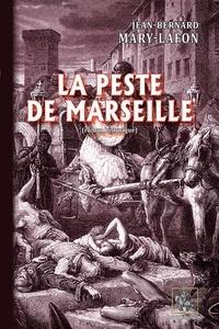 Jean-Bernard Mary-Lafon - La peste de Marseille.