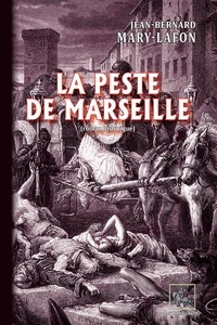 Jean-Bernard Mary-Lafon - La Peste de Marseille - (roman historique).