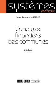 Jean-Bernard Mattret - L'analyse financière des communes.