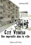 Jean-Bernard Olive - Cité Verneau - Une empreinte dans la ville.