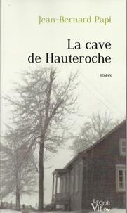 Jean-Bernard Papi - La cave de Hauteroche.