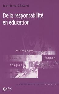 Jean-Bernard Paturet - De la responsabilité en éducation.