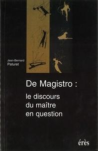 Jean-Bernard Paturet - De magistro - Le discours du maître en question.