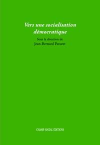 Jean-Bernard Paturet - Vers une socialisation démocratique.