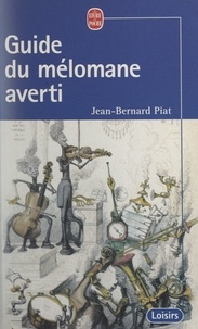 Jean-Bernard Piat - Guide du mélomane averti.