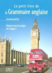 Jean-Bernard Piat - Le petit livre de la grammaire anglaise.