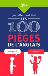 Jean-Bernard Piat - Les 100 pièges de l'anglais.