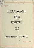 Jean-Bernard Pinatel - L'Économie des forces.