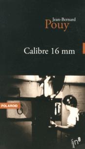 Jean-Bernard Pouy - Calibre 16mm.