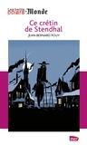 Jean-Bernard Pouy - Ce crétin de Stendhal.
