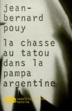 Jean-Bernard Pouy - La chasse au tatou dans la pampa argentine.