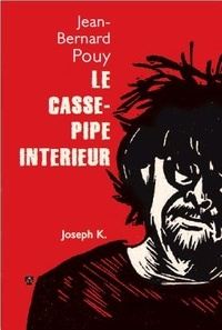 Jean-Bernard Pouy - Le casse-pipe intérieur.