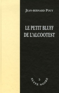Jean-Bernard Pouy - Le petit bluff de l'alcootest.