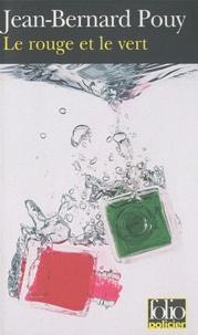 Jean-Bernard Pouy - Le rouge et le vert.