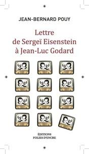 Jean-Bernard Pouy - Lettre de Sergeï Eisenstein à Jean-Luc Godard ; Lettre de Joseph Staline à John Wayne.