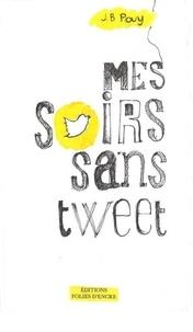 Jean-Bernard Pouy - Mes soirs sans tweet.