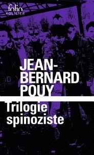 Jean-Bernard Pouy - Spinoza encule Hegel Intégrale : Trilogie spinoziste.