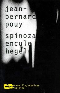 Jean-Bernard Pouy - Spinoza encule Hegel.