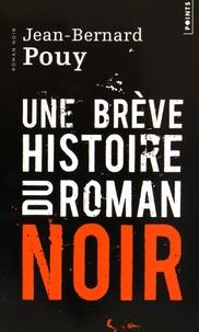Jean-Bernard Pouy - Une brève histoire du roman noir.