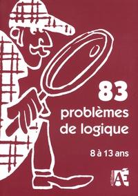 83 problèmes de logique- Pour apprendre à raisonner aux enfants de 8 à 13 ans - Jean-Bernard Schneider | Showmesound.org