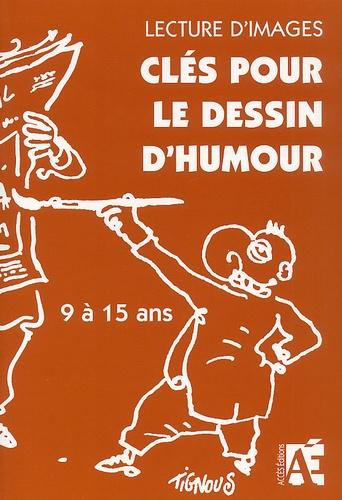 Lecture D Images Cles Pour Le Dessin D Humour Lire Analyser Produire Avec Les Enfants De 9 A 15 Ans