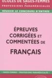 Jean-Bernard Senon - Epreuves corrigées et commentées de français au concours d'entrée en écoles de sages-femmes.