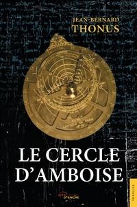 Jean-Bernard Thonus - Le cercle d'Amboise.