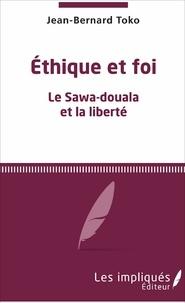 Ethique et foi- Le Sawa-douala et la liberté - Jean-Bernard Toko |