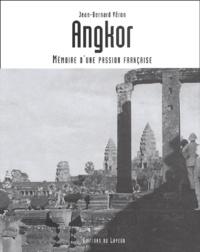 Jean-Bernard Véron - Angkor - Mémoire d'une passion française.