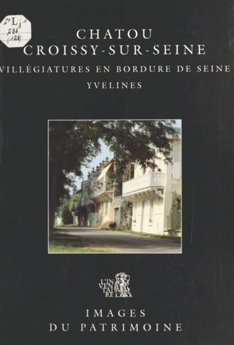 Chatou, Croissy-sur-Seine (Yvelines) : Villégiatures en bordure de Seine