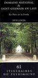 Jean-Bernard Vialles et Roselyne Bussière - Domaine national de Saint-Germain-en-Laye. - Le parc et la forêt.