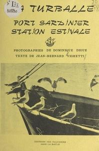 Jean-Bernard Vighetti et Dominique Digue - La Turballe - Port sardinier, station estivale.