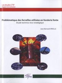 Jean-Bernard Virolle - Problématique des ferrailles utilisées en fonderie fonte - Etude technico-éco-stratégique.