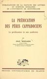 Jean Bernardi et  Faculté des Lettres et Science - La prédication des Pères cappadociens, le prédicateur et son auditoire.