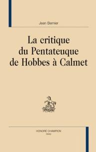 Jean Bernier - Le critique du Pentateuque de Hobbes à Calmet.