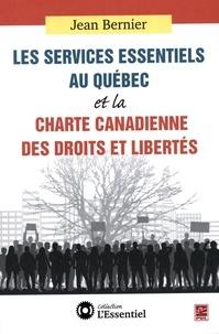 Jean Bernier - Services essentiels au Québec et la Charte canadienne des des droits et libertés.