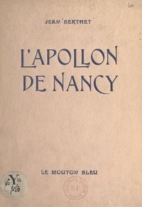 Jean Berthet - L'Apollon de Nancy - Comédie en un acte.