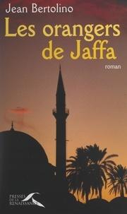 Jean Bertolino et Alain Noël - Les orangers de Jaffa.
