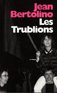 Jean Bertolino - Les Trublions.