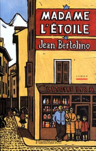 Jean Bertolino - Madame l'Etoile.