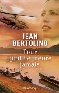 Jean Bertolino - Pour qu'il ne meure jamais.