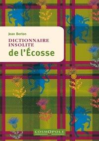 Jean Berton - Dictionnaire insolite de l'Ecosse.