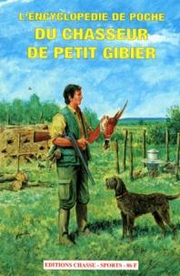 Jean Berton - L'encyclopédie de poche du chasseur de petit gibier.