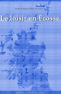Jean Berton et  Collectif - Le Loisir en Ecosse.
