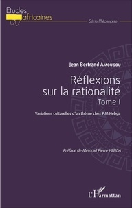 Jean Bertrand Amougou - Réflexions sur la rationalité - Tome 1, Variations culturelles d'un thème chez PM Hebga.
