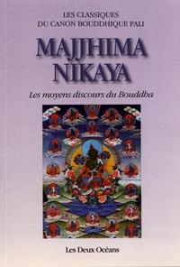 Jean Bertrand-Bocandé - Majjhima Nikaya - Les moyens discours du Bouddha.