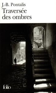 Jean-Bertrand Pontalis - Traversée des ombres.